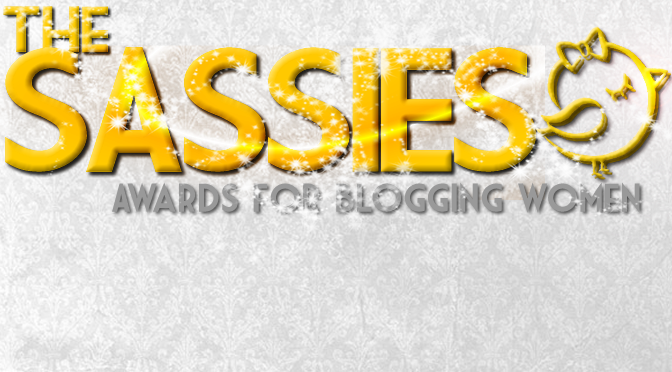 The First Annual Sassies: Awards For Blogging Women