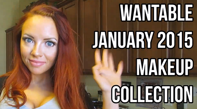 #Wantable January 2015 Makeup Collection [VIDEO]