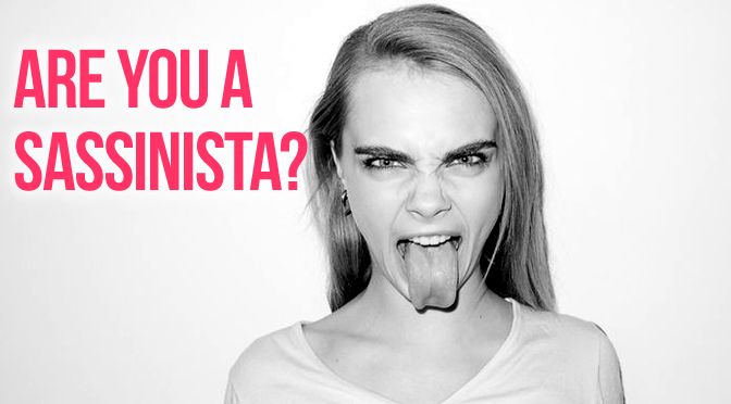 Are You A Sassinista?