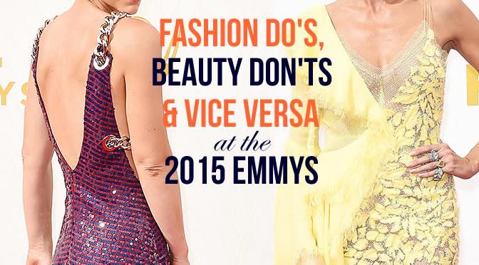 Emmy's 2015 Fashion Do's, Hair & Makeup Don'ts – & Vice Versa