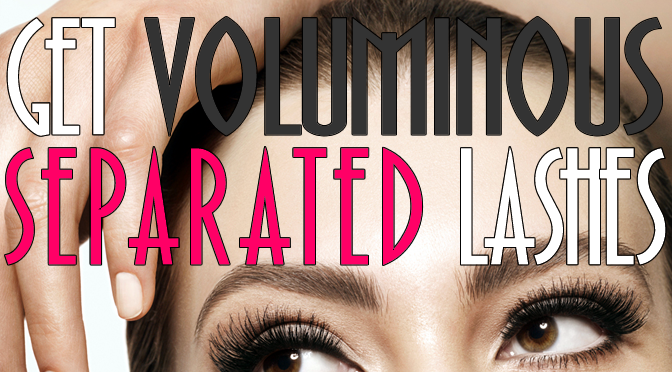 Makeup Tips: Get Voluminous, Perfectly Separated Lashes