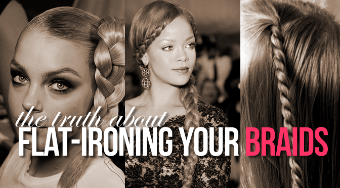 The Truth About Flat-Ironing Your Braids