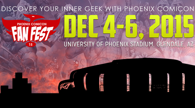A Nerd Girl's Dream Event: Phoenix Fan Fest!
